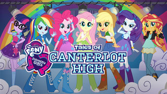 Equestria Girls: Tales of Canterlot High